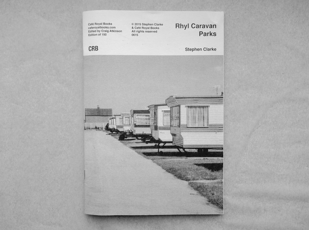 Rhyl Caravan Parks — Stephen Clarke Cafe Royal Books PYLOT Magazine 02