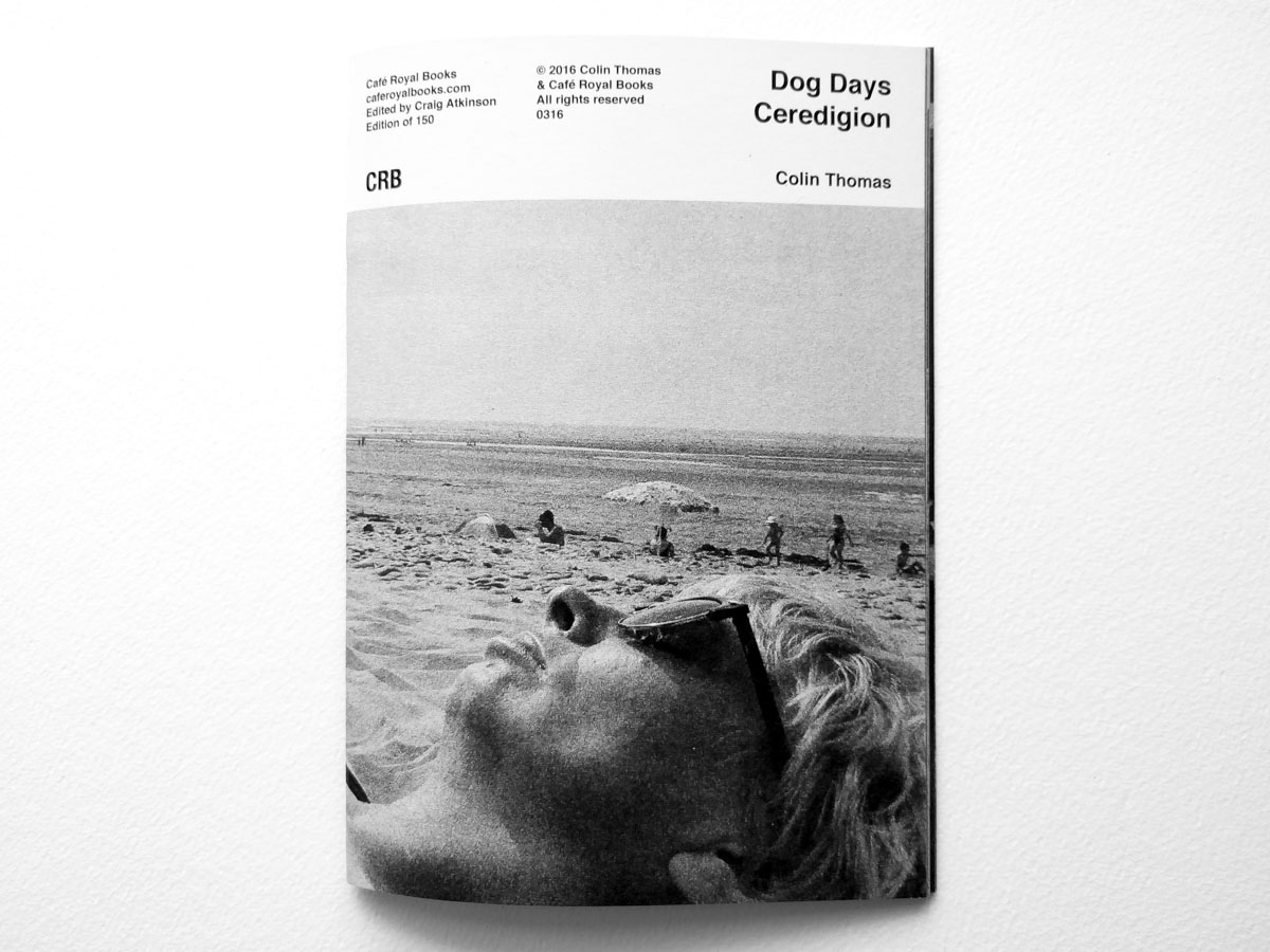 Colin Thomas — Dog Days Ceredigion Cafe Royal Books PYLOT Magazine 04